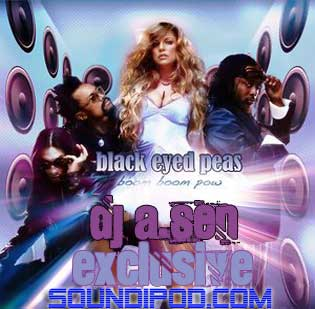 Black Eyed Peas-Boom Boom Pow(Dj A.Sen remix)