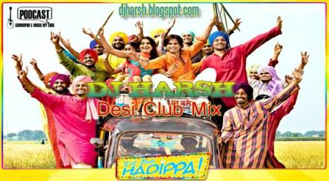 DJ Harsh Dil Bole Hadippa Desi Club Mix
