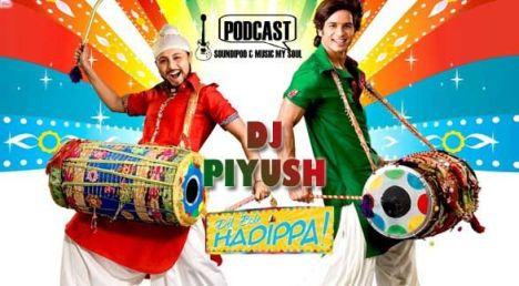 DJ Piyush's Dil Bole Hadippa Remix