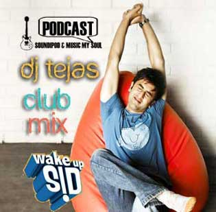Wake up Sid Club Mix by DJ Tejas