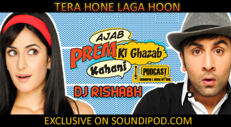 Tera Hone Laga Hoon Remixed by DJ Rishabh