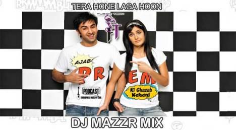 Tera Hone Laga Hoon - DJ Mazzr Mix