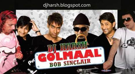 Golmaal With Bob Sinclair ( Mashup ) Dj Harsh
