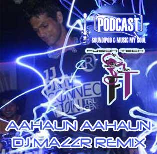 DJ Mazzr - Aahun Aahun Remix