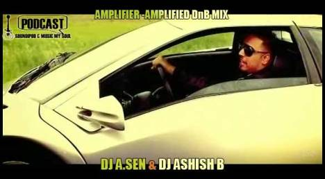 Amplifier - Imran Khan - Amplified  Drum n Bass mix by DJ A.Sen & DJ Ashish B