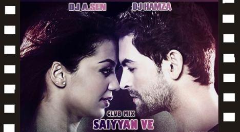 Dj A.Sen Vs Dj Hamza-Saiyyan Ve(Club mix)
