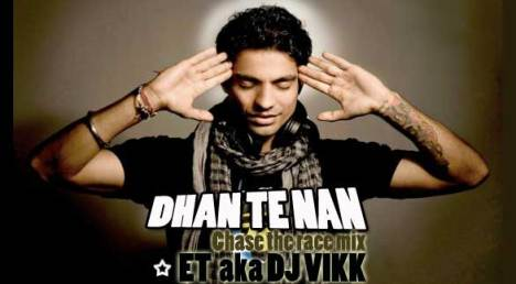 Dhan Te Nan - Chase the Race Mix - ET aka DJ Vikk