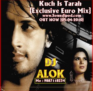 Dj Alok- Atif Aslam Kuch Is Tarah {Exclusive Euro Mix}