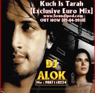 Dj Alok- Atif Aslam Kuch Is Tarah {Exclusive Euro Mix}