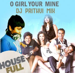 O GIRL - DJ PRITHVI - HOUSE MIX