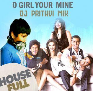 O GIRL - DJ PRITHVI - HOUSE MIX