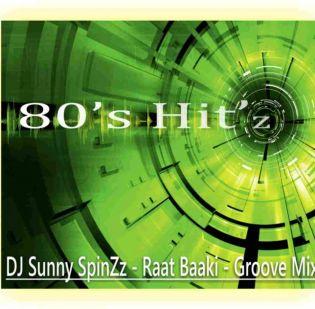 Dj Sunny SpinZz - Raat Baaki - Groove Mix