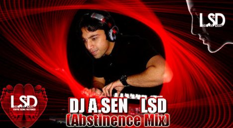 Dj A.Sen - Love Sex Dhoka(Abstinence Mix)