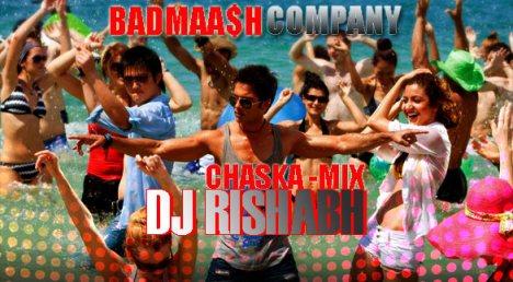 DJ Rishabh - Chaska (Badmaash Company) Remix