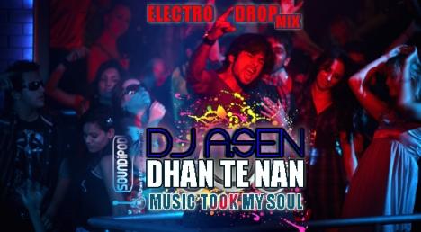 Dj A.Sen - Dhan Te Nan (Electro Drop Mix)