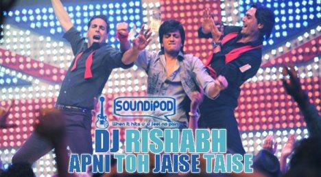 Apni Toh Jaise Taise (DJ Rishabh) Mix