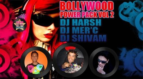 Bollywood Power Pack Vol 2 : Brand New Album by DJ's Harsh , Mer'c & Shivam