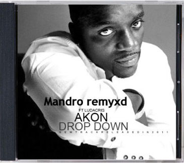 Drop Down ( Akon Ft Ludacris ) - Mandro club mix