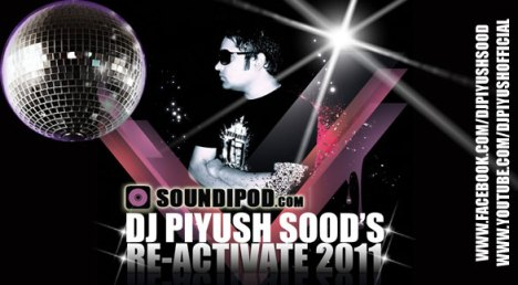 Re-Activate 2011 DJ Piyush Sood in the Mix