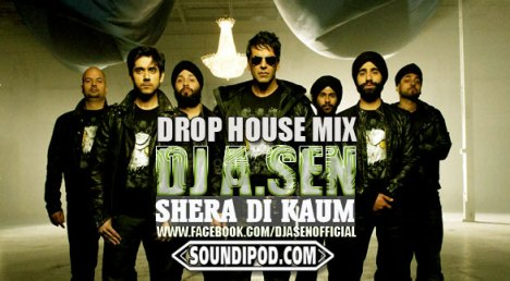 Speedy Singh-Shera Di Kaum (DJ A Sen Drop House Mix)