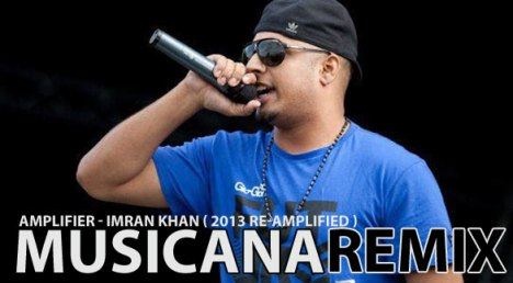 Amplifier - Imran Khan ( 2013 Re-Amplified ) Musicana Remyx